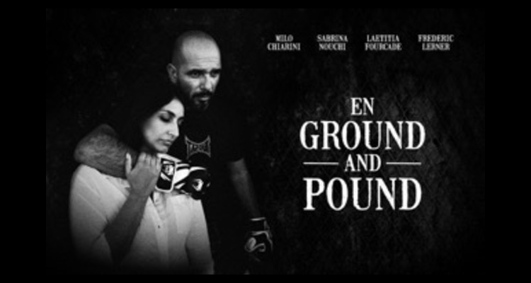 En Ground And Pound - Le Film